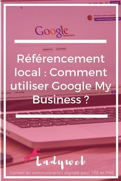 Référencement local : utiliser Google MY Business