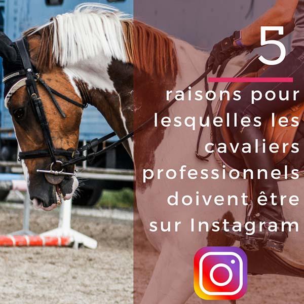 Cavaliers professionnels : les 5 raisons pour lesquelles vous devez être sur Instagram