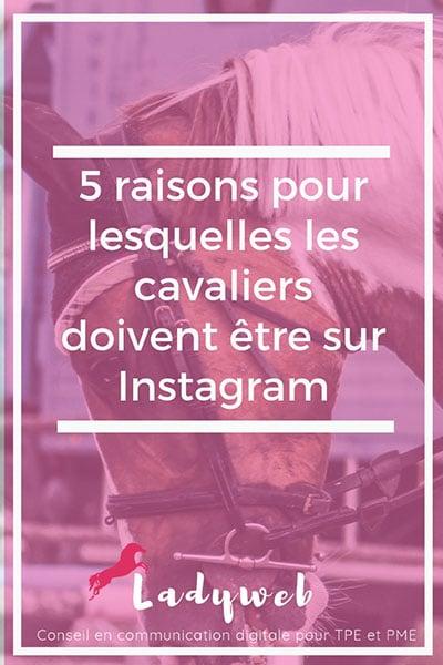 5 raisons pour lesquelles les cavaliers doivent être sur Instagram