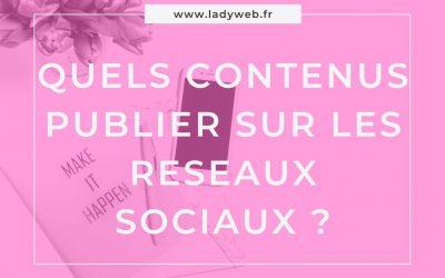 Quels contenus publier sur les réseaux sociaux ?
