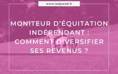 Moniteur d'équitation indépendant : Comment diversifier ses revenus ?